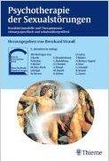 Psychotherapie der Sexualstörungen: Krankheitsmodelle und Therapiepraxis - störungsspezifisch und schulenübergreifend