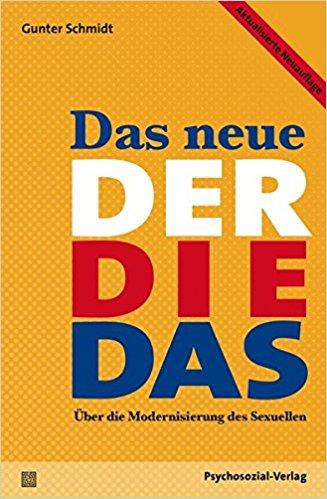 Das neue Der Die Das Über die Modernisierung des Sexuellen. Aktualisierte Neuauflage